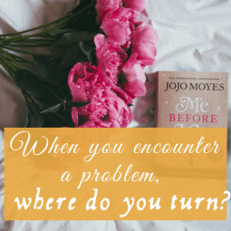 When you encounter a problem, where do you turn?