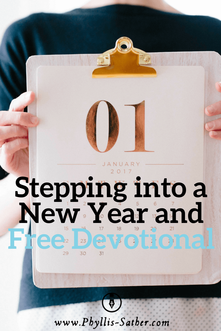 Stepping into a New Year and Free Devotional - phyllis-sather.com