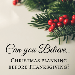 Can you believe…Christmas planning before Thanksgiving?
