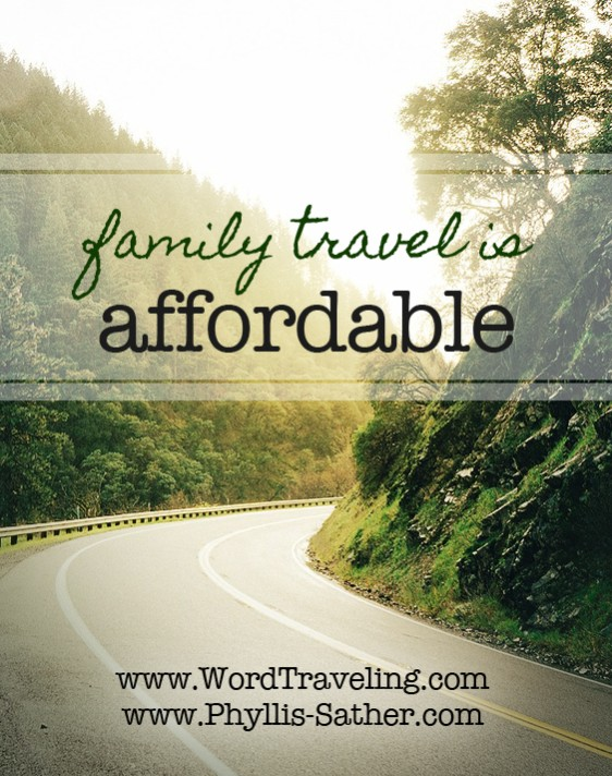 Family Travel is Affordable by Phyllis Sather for WordTraveling.com #nttw image©Write the Vision