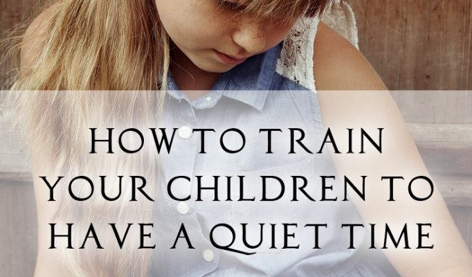 How to Train Your Children to have a quiet time