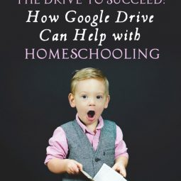 The Drive to Succeed: How Google Drive Can Help with Homeschooling