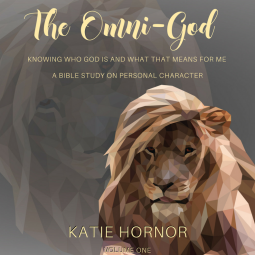 The Omni-God  – Knowing who God is and What That Means for Me