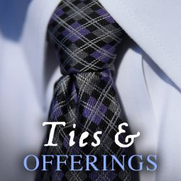 Ties and Offerings – A Cute Kid Story