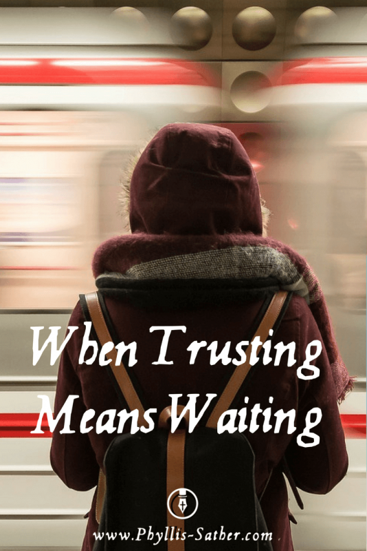 When Trusting Means Waiting.  I had followed His lead as well as I knew how. Now it was time for me to trust.