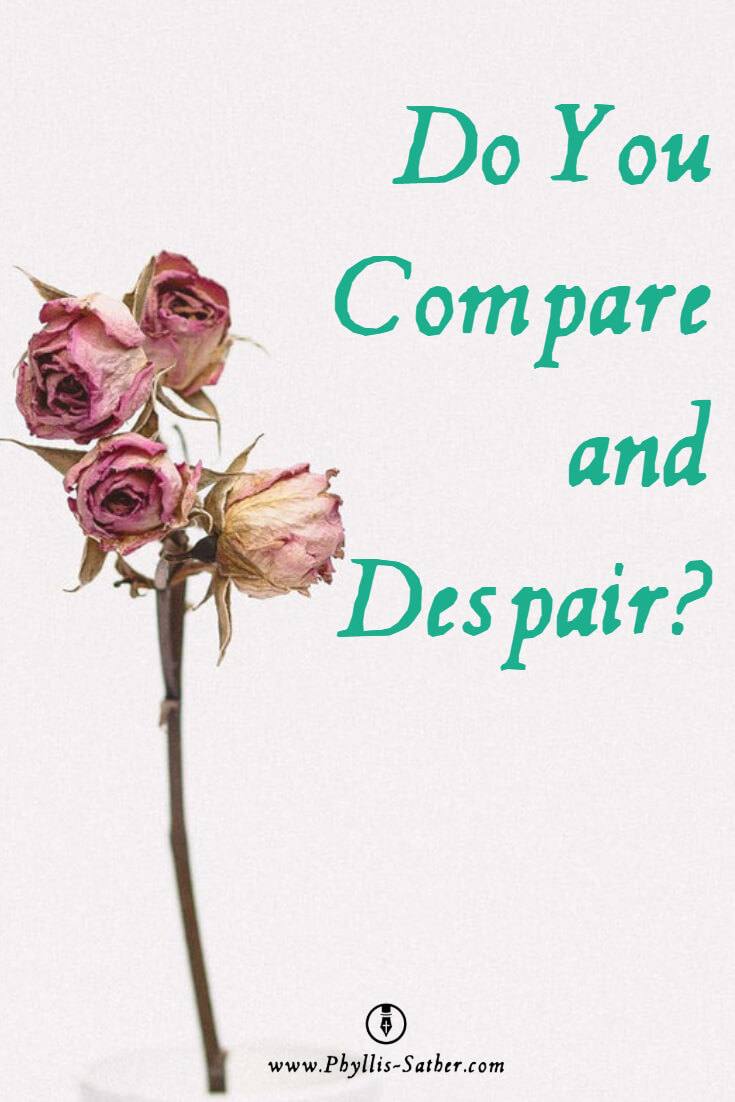 Do You Compare And Despair Phyllis Sather Com