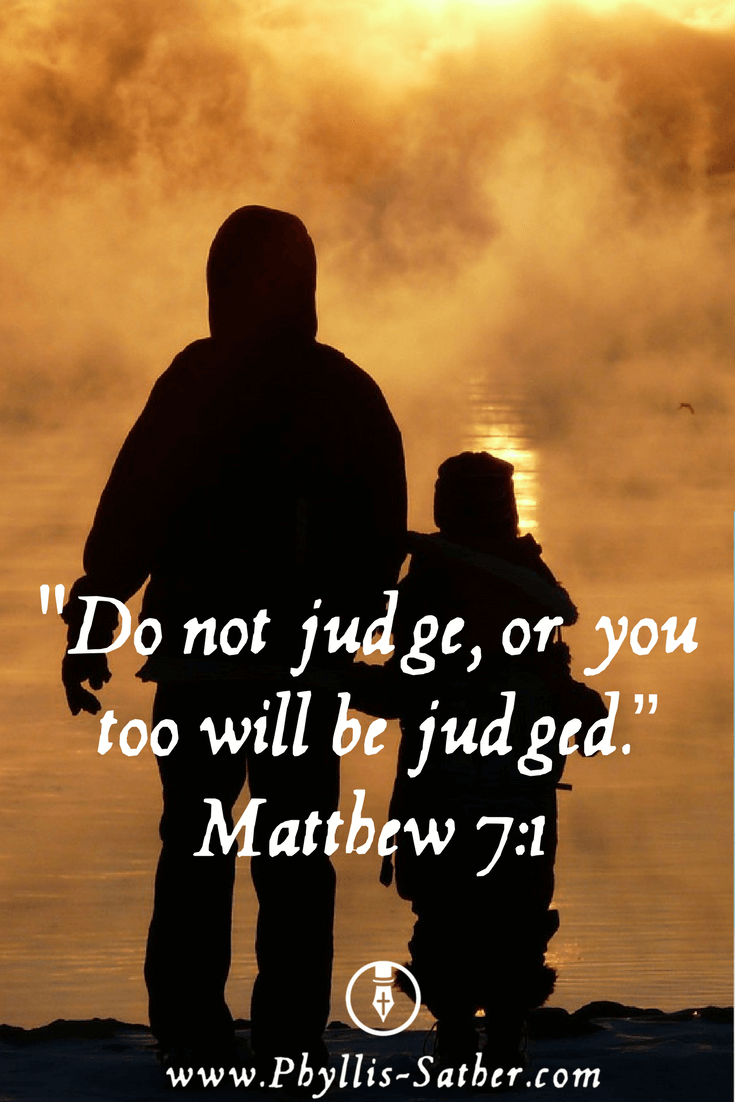 Quot Do Not Judge Or You Too Will Be Judged Matthew 7 1