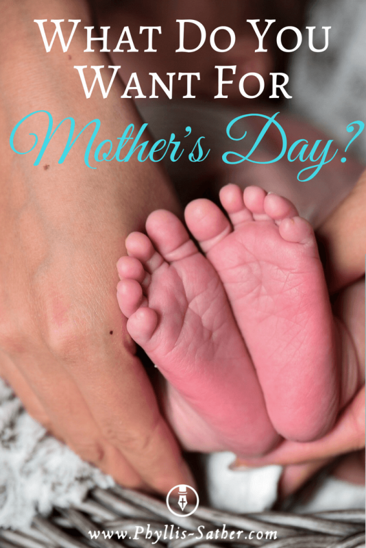 What Do You Want For Mother's Day?