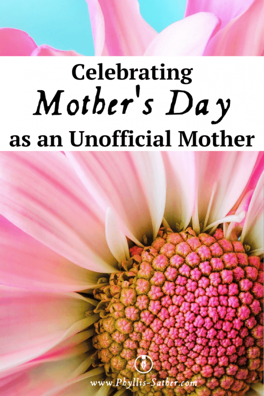 """Celebrating Mother's Day as an Unofficial Mother. Was that less than a """"real"""" mother?"""