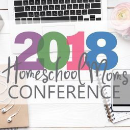 2018 Homeschool Moms Conference/Work at Home – Pre-registration Opens Monday!